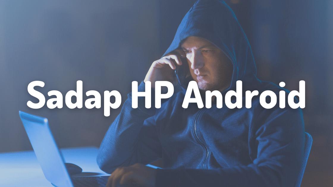 Sadap HP Android